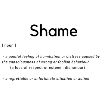 Shame(noun)a painful feeling of humiliation or distress caused by the consciousness of wrong or foolish behavioura loss of respect or esteem; dishonoura regrettable or unfortunate situat